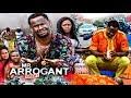 Mr Arrogant 2 - 2017 Latest Nigerian Nollywood Movies