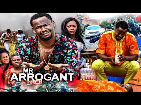 Mr Arrogant Nigerian Movie [Season 2] - Nollywood Drama 2017