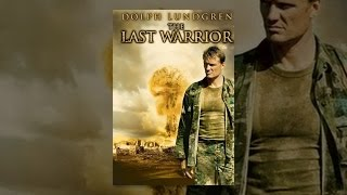 Warrior - The Last Warrior (AKA The Last Patrol)