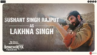 Sonchiriya | Sushant Singh Rajput As Lakhna | Abhishek Chaubey | 1st March