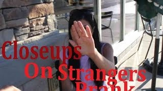 Closeups on Random Strangers Prank