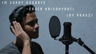 KRISDAYANTI IM SORRY GOODBYE - COVER By otieb Rranz