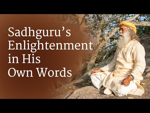 Sadhguru's enlightenment... in his own words