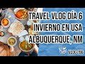 ❄️TRAVEL VLOG INVIERNO EN USA DIA 6 | ALBUQUERQUE NM DURANS CENTRAL PHARMACY | Manu Echeverri