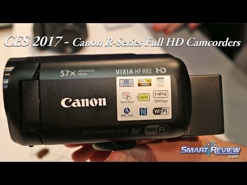 CES 2017   Canon's New 2017 HD Camcorders    HF-R82. R80. R800   Vixia Lineup   WiFi & NFC