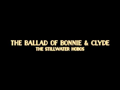 The Stillwater Hobos - The Ballad Of Bonnie Clyde