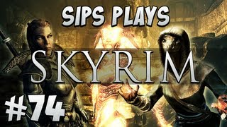 Sips Plays Skyrim - Part 74 - Signature Moves