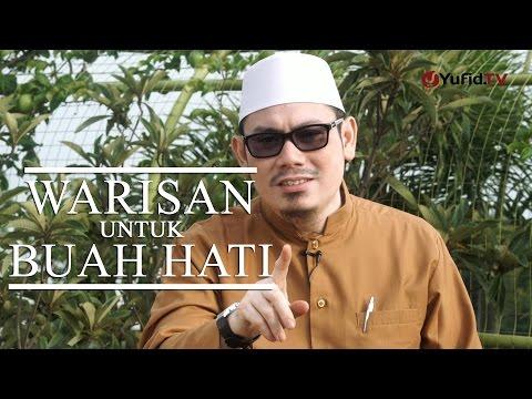 Ceramah Singkat: Warisan untuk Buah Hati - Ustadz Ahmad Zainuddin, Lc.