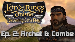 LOTRO Beorning Let's Play - Ep. 2: Archet and Combe