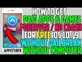 How To Get PAID Apps Games FREE FOREVER NEVER CRASH NO JAILBREAK NO COMPUTER On IOS 10 9 mp3