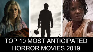 The Top 10 Most Anticipated Horror Movies 2019