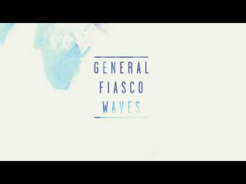General Fiasco - Talk To My Friends
