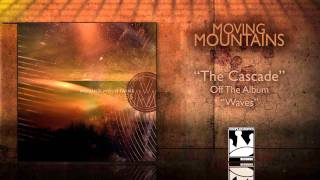 Watch Moving Mountains The Cascade video