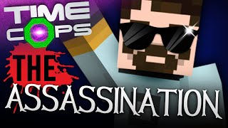 Minecraft Time Cops #12 - The Assassination
