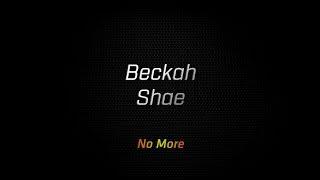 Watch Beckah Shae No More video