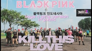 [KPOP DANCE IN PUBLIC CHALLENGE] BLACKPINK (블랙핑크) - 'KILL THIS LOVE' Boys and Girls vers by SAYCREW
