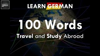 100 Important & Useful Words: Travel & Study Abroad | German ⇔ English | Learn German HD♫
