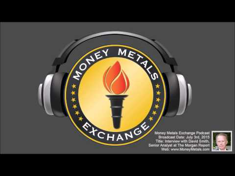 Money Metals Exchange Interview with David Smith of The Morgan Report