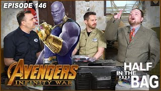 Half in the Bag Episode 146: Avengers: Infinity War