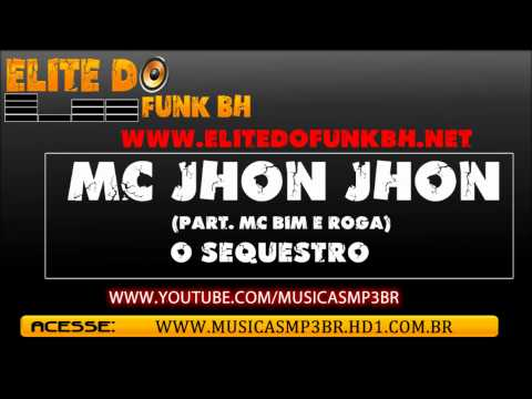 Mc Jhon Jhon (Part Mc Bim e Roga)  - O Sequestro DJ Wandeko BH