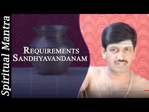 Requirements In See Learn And Perform Sandhyavandanam (yajur - Smartha) video