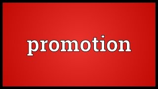 Promotion Meaning