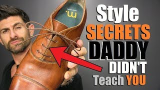 6 Secrets To Be MORE Stylish Daddy DIDN'T Teach You!