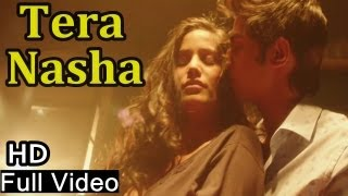 Nasha - Tera Nasha | Official Full Song Video | Poonam Pandey | Nasha
