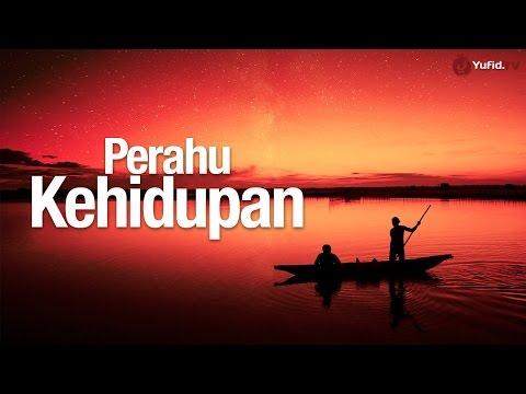 Ceramah Singkat: Perahu Kehidupan - Ustadz Badru Salam, Lc.