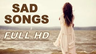 Latest Punjabi Songs 2015   Broken Hearts   Latest Punjabi Sad Songs Collection   Punjabi Songs