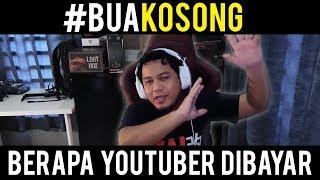 Berapa Youtuber Dibayar - #BuaKosong