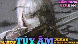download lagu Túy Âm - Liên Minh Version - Xesi X gratis