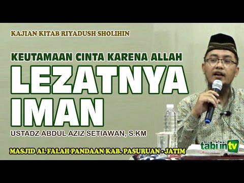Lezatnya Iman -  Ustadz Abdul Aziz S, S.KM