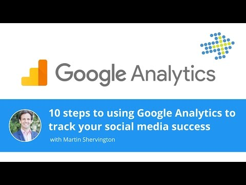 10 steps to using Google Analytics to track your social media success!