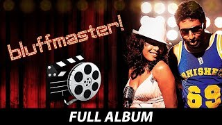 Bluff Master | All Songs | Bure Bure | Say Na Say Na | Right Here Right Now | Sabsa Bada Rupaiya