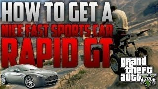 GTA 5 FASTEST Car in the Game - GTA V How to Get the BEST Car - Rapid GT Location - TUTORIAL