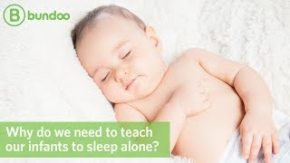Why do we need to teach our infants to sleep alone?