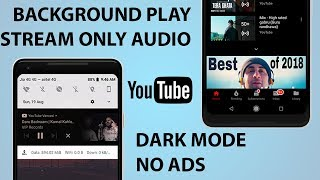 Background Play, Dark Mode , No Ads, Stream Only Audio on YouTube App [No Root]