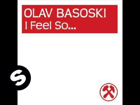 Olav Basoski - I Feel So ... (Original Mix) Music Videos