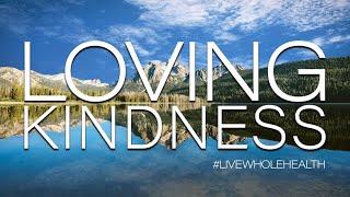 #LiveWholeHealth:  Loving Kindness