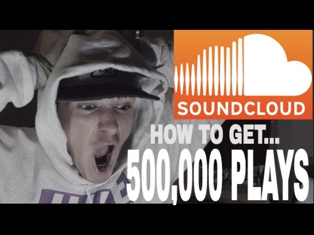 HOW I GOT 500K PLAYS ON SOUNDCLOUD THE TRUTH  Get more plays, listens, reposts, followers