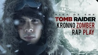 Rise of the Tomb Raider | RAP PLAY | KRONNO ZOMBER (Videoclip Oficial)