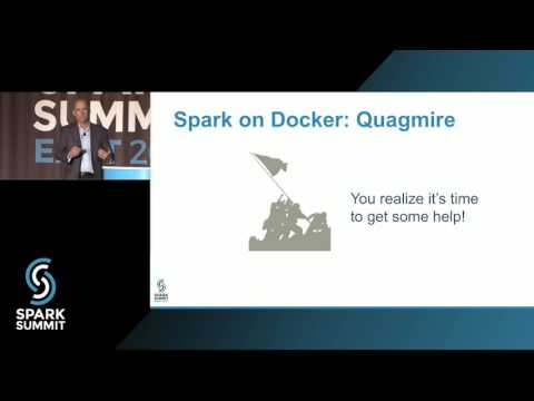 Lessons Learned from Dockerizing Spark Workloads: Spark Summit East talk by Tom Phelan