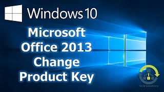 How to change Microsoft Office 2013 Product Key in Windows 10 (Step by Step guide)