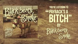 Blackberry Smoke Payback's A Bitch
