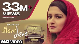 Silent Love  By Namr Gill Full Video  Latest Punj