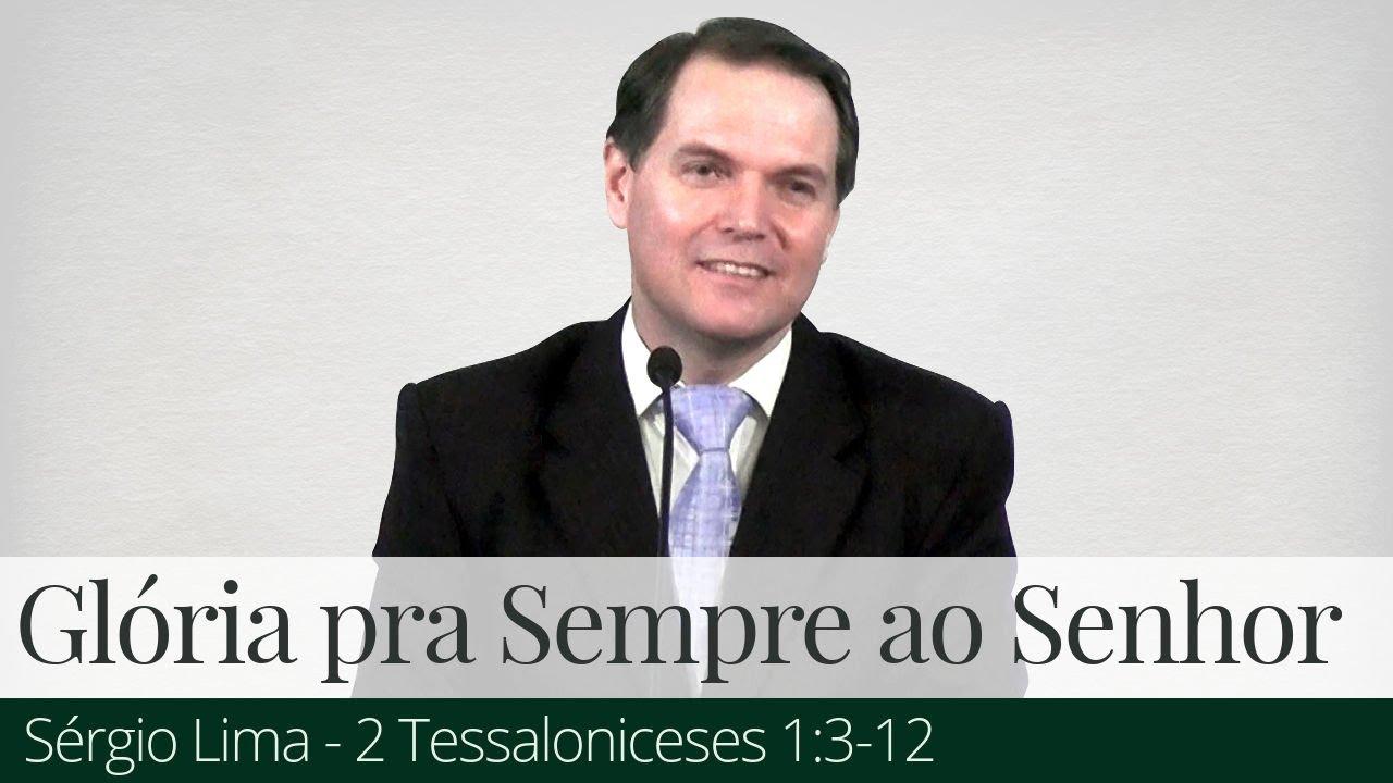Glória pra Sempre ao Senhor - Sérgio Lima