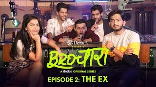 Dice Media | Brochara| Web Series | S01E02 - The Ex Ft. Dhruv Sehgal & Amey Wagh
