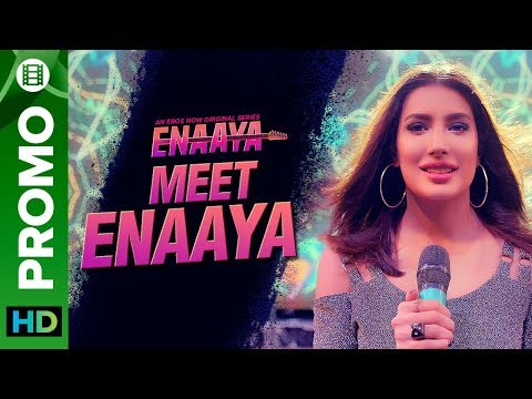 Meet Enaaya | Mehwish Hayat | Enaaya – An Eros Now Original series