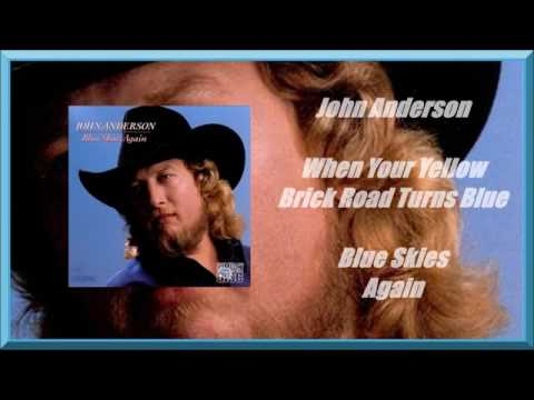 John Anderson - When Your Yellow Brick Road Turns Blue